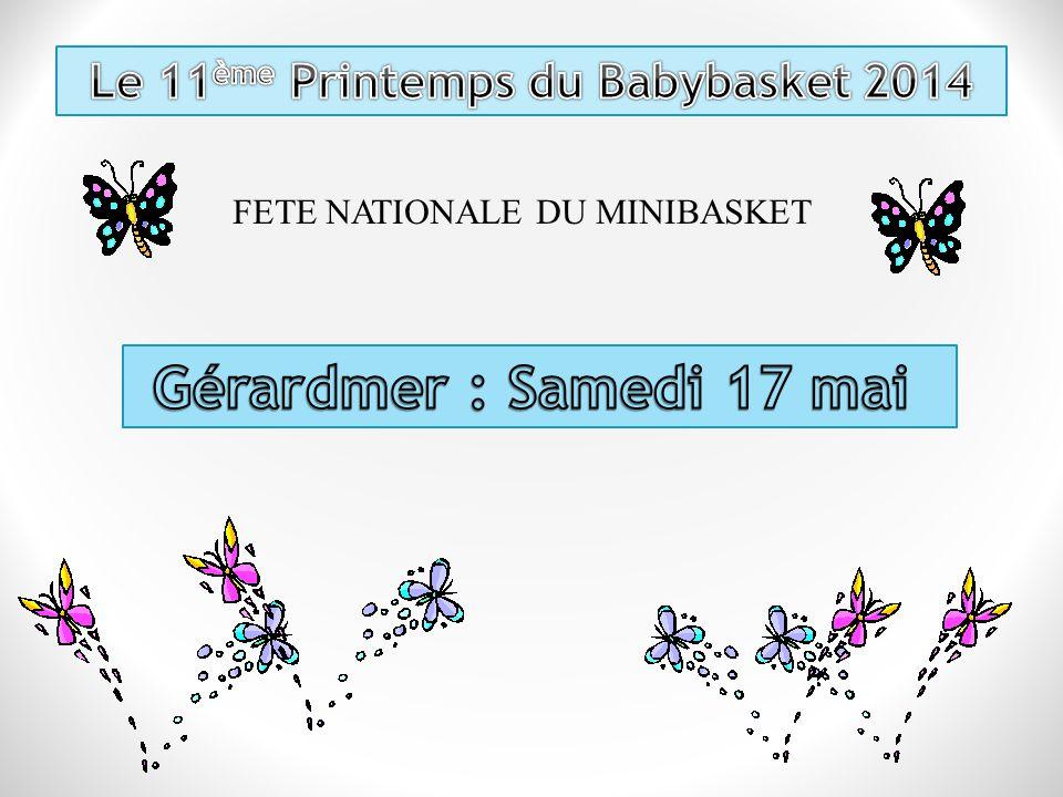 Une organisation de la commission minibasket des Vosges 12 clubs représentés Corcieux 14 – BC Thermal 10 GET Vosges 10 - Xertigny 7 Le Val d'Ajol 6 - Raon l'Etape 5 Plainfaing 3 – Granges 4 Chavelot 1 – La Bresse 1 Mirecourt 6 – Gérardmer 4