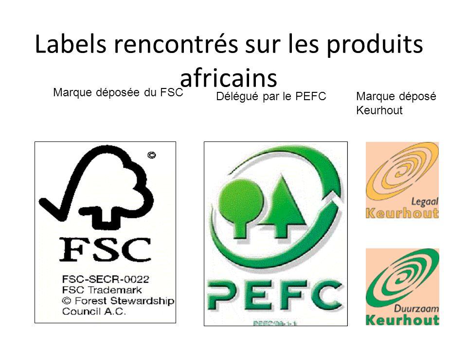 Labels rencontrés sur les produits africains Délégué par le PEFC Marque déposée du FSC Marque déposé Keurhout