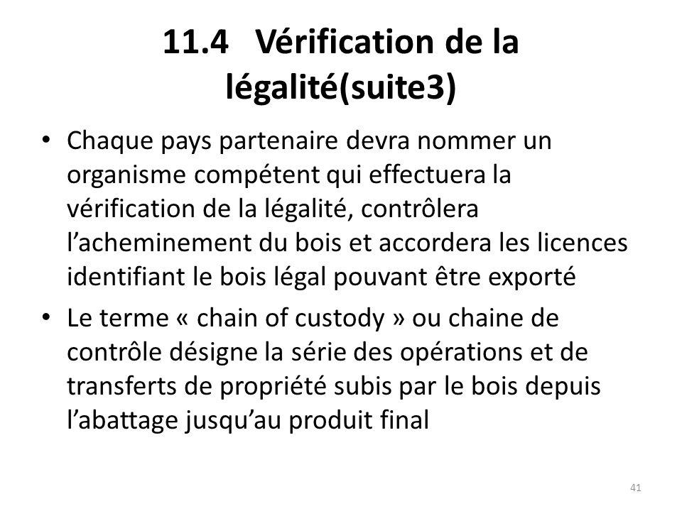 41 11.4 Vérification de la légalité(suite3) Chaque pays partenaire devra nommer un organisme compétent qui effectuera la vérification de la légalité,