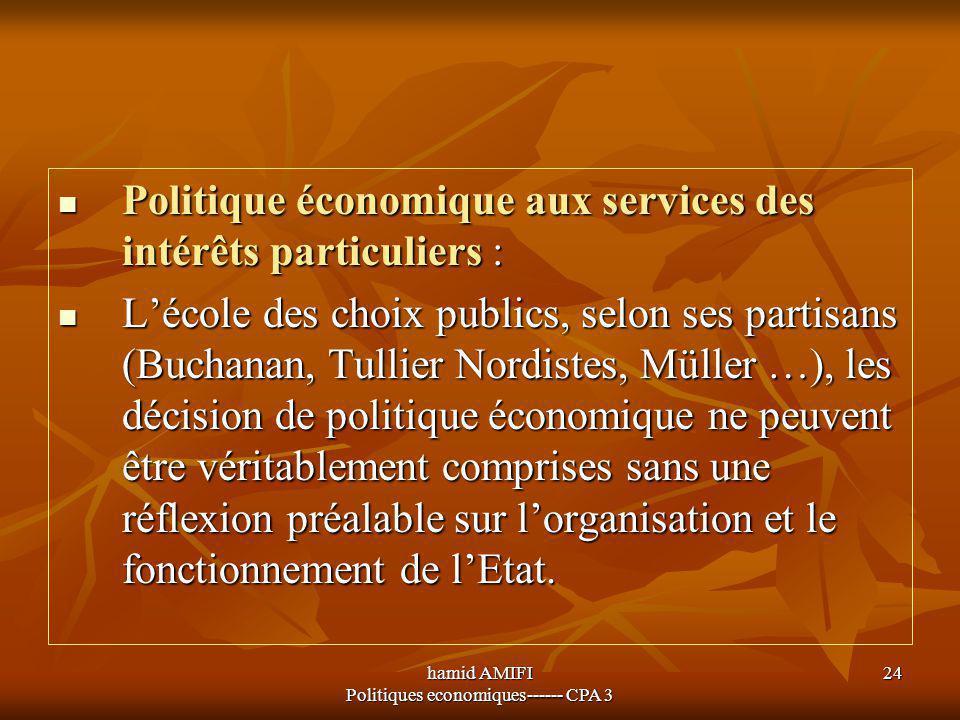 hamid AMIFI Politiques economiques------ CPA 3 24 Politique économique aux services des intérêts particuliers : Politique économique aux services des