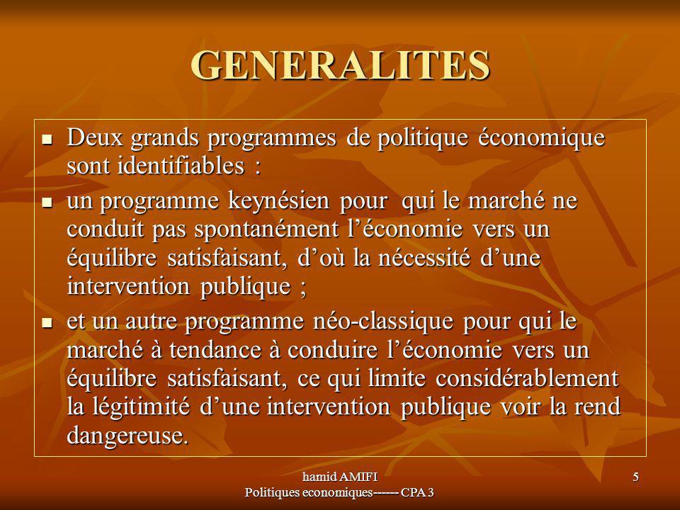 hamid AMIFI Politiques economiques------ CPA 3 5 GENERALITES Deux grands programmes de politique économique sont identifiables : Deux grands programme