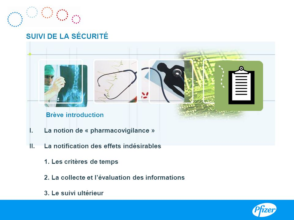 Brève introduction I.La notion de « pharmacovigilance » II.
