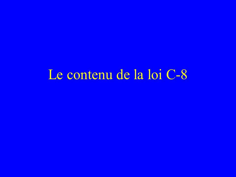 Le contenu de la loi C-8