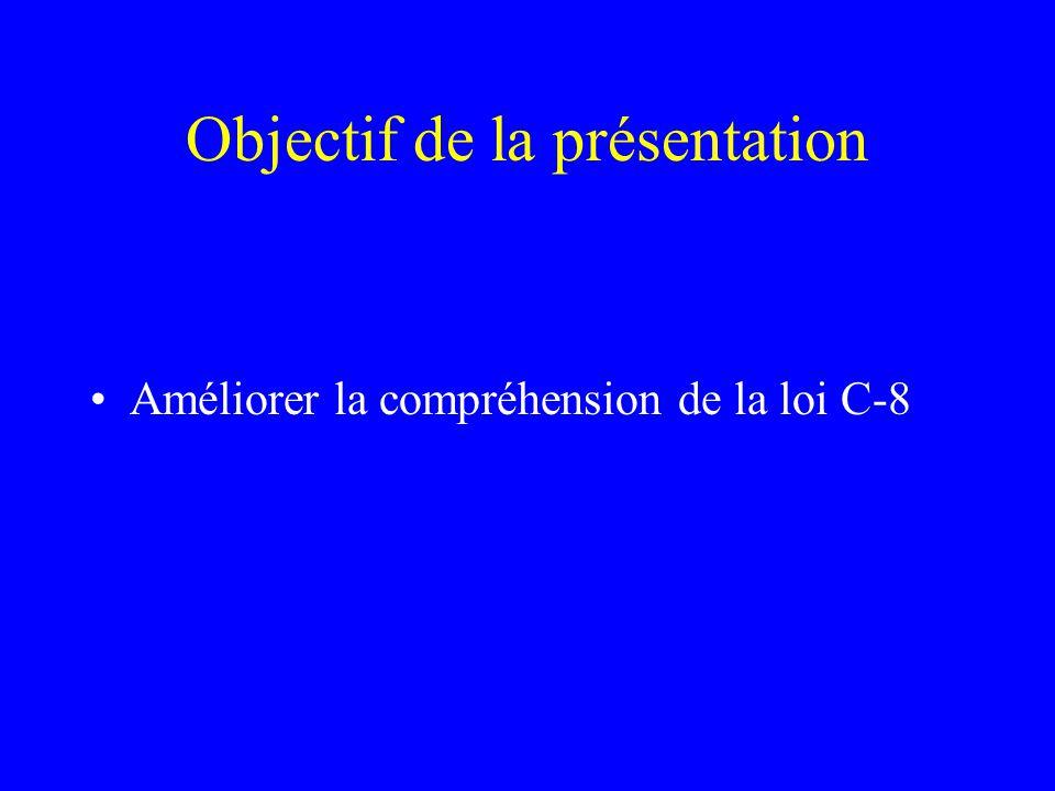 Objectif de la présentation Améliorer la compréhension de la loi C-8
