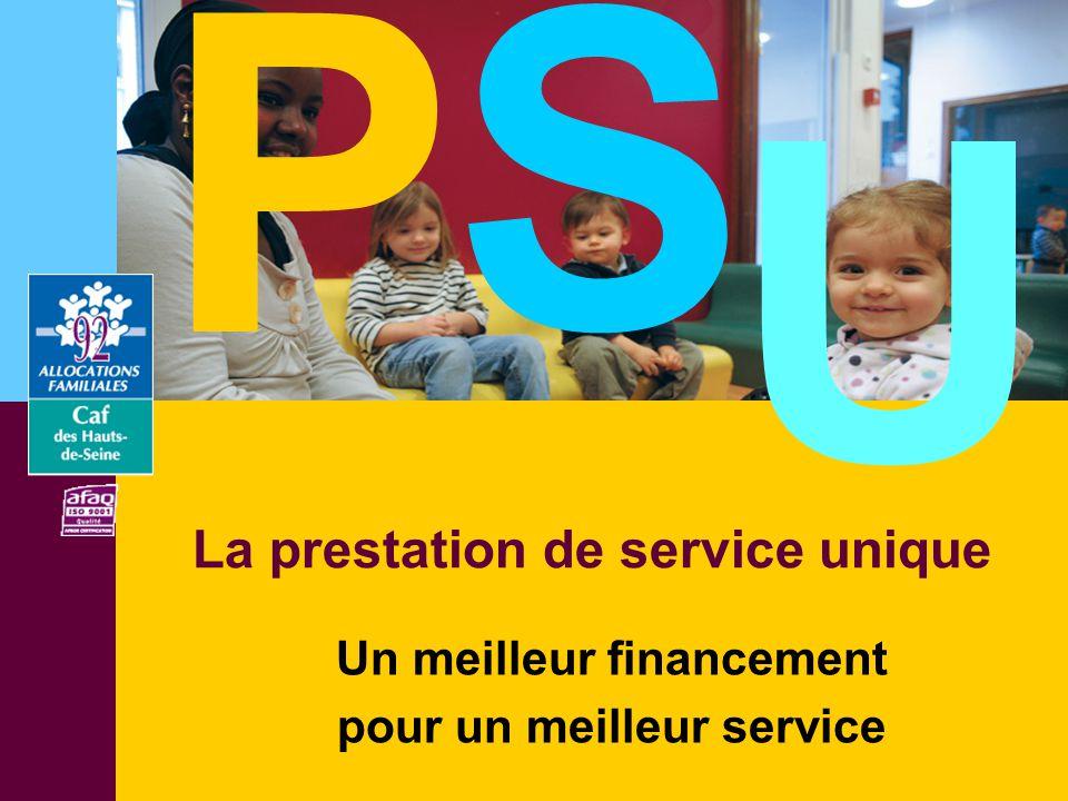 La prestation de service unique Un meilleur financement pour un meilleur service P S U
