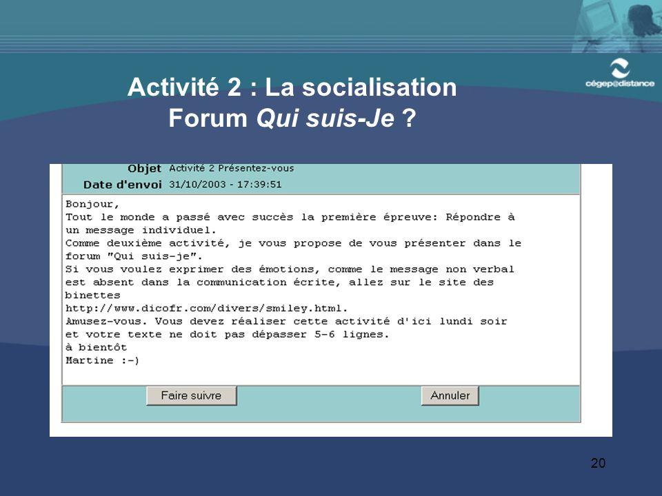 20 Activité 2 : La socialisation Forum Qui suis-Je ?