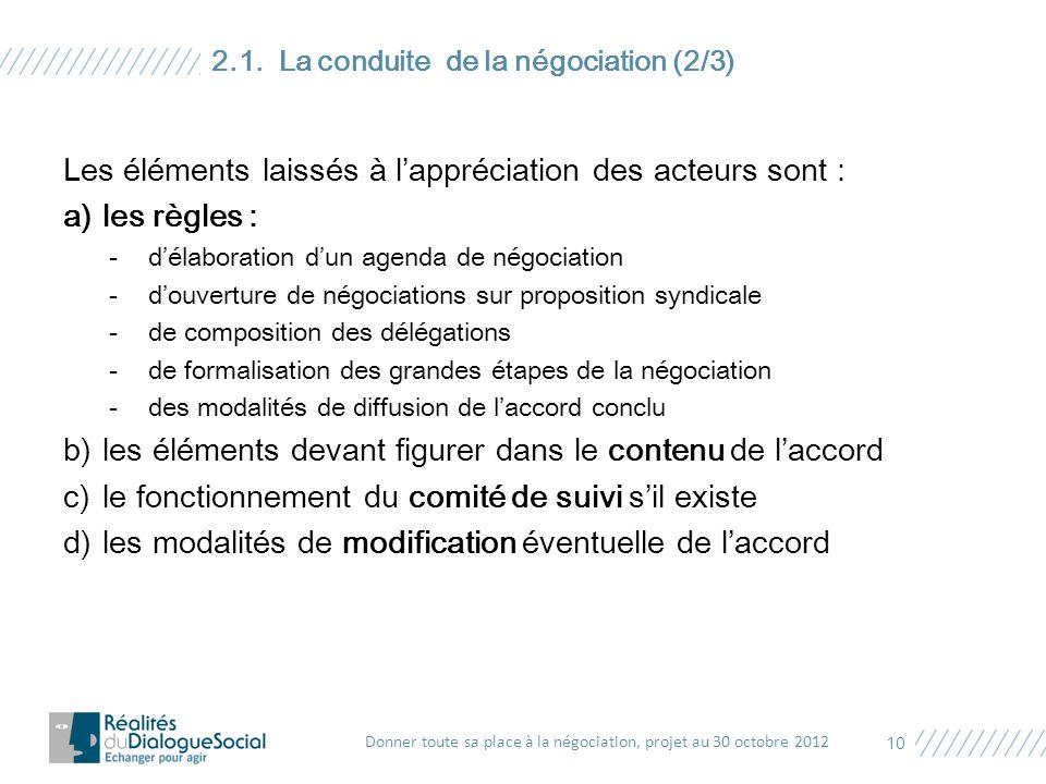 Les éléments laissés à l'appréciation des acteurs sont : a)les règles : -d'élaboration d'un agenda de négociation -d'ouverture de négociations sur pro