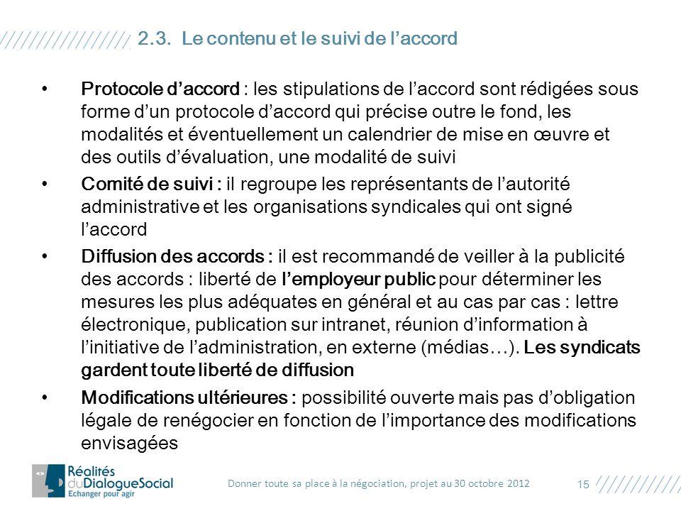 Protocole d'accord : les stipulations de l'accord sont rédigées sous forme d'un protocole d'accord qui précise outre le fond, les modalités et éventue