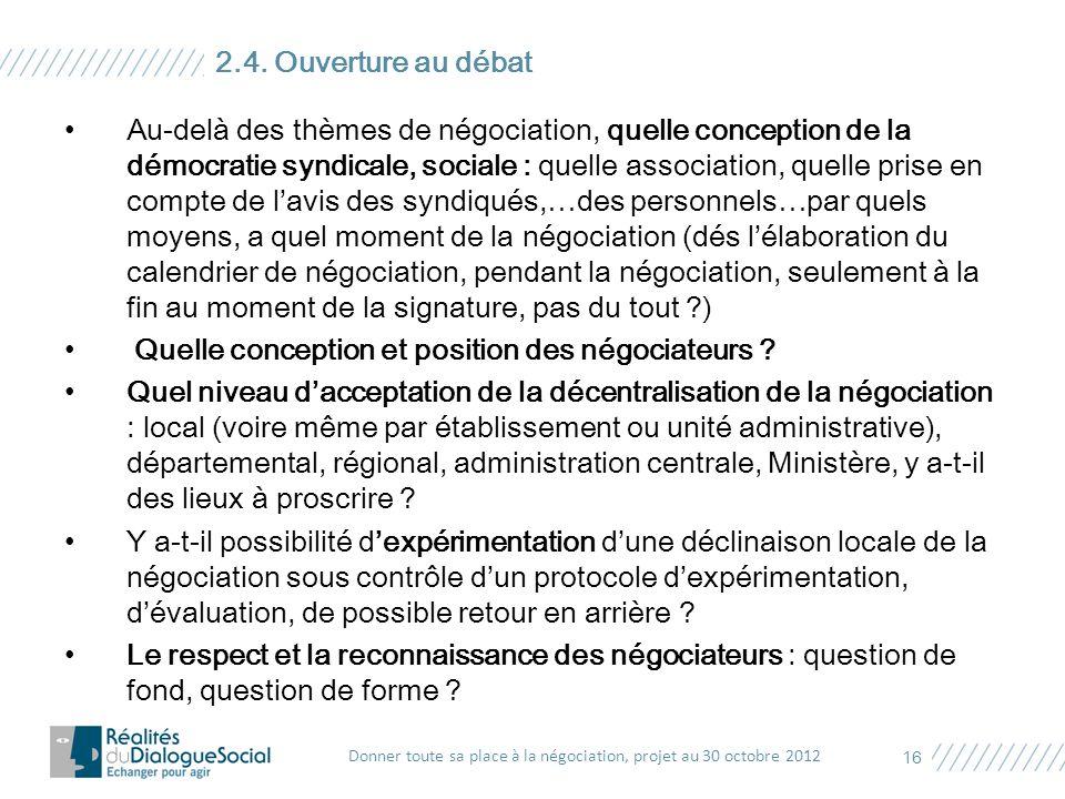 Au-delà des thèmes de négociation, quelle conception de la démocratie syndicale, sociale : quelle association, quelle prise en compte de l'avis des sy