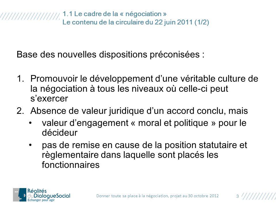 Base des nouvelles dispositions préconisées : 1.Promouvoir le développement d'une véritable culture de la négociation à tous les niveaux où celle-ci p