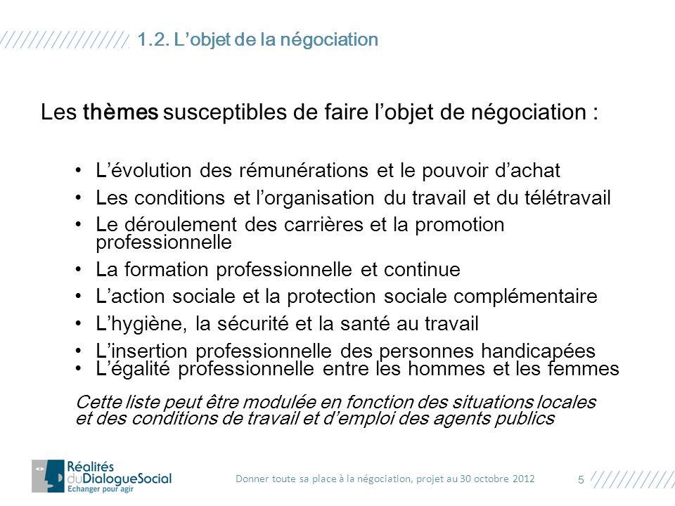 Les thèmes susceptibles de faire l'objet de négociation : L'évolution des rémunérations et le pouvoir d'achat Les conditions et l'organisation du trav