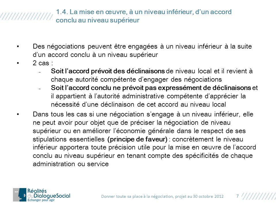 Des négociations peuvent être engagées à un niveau inférieur à la suite d'un accord conclu à un niveau supérieur 2 cas : ₋Soit l'accord prévoit des dé