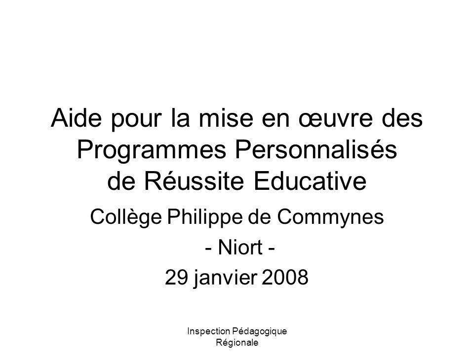 Inspection Pédagogique Régionale Aide pour la mise en œuvre des Programmes Personnalisés de Réussite Educative Collège Philippe de Commynes - Niort -