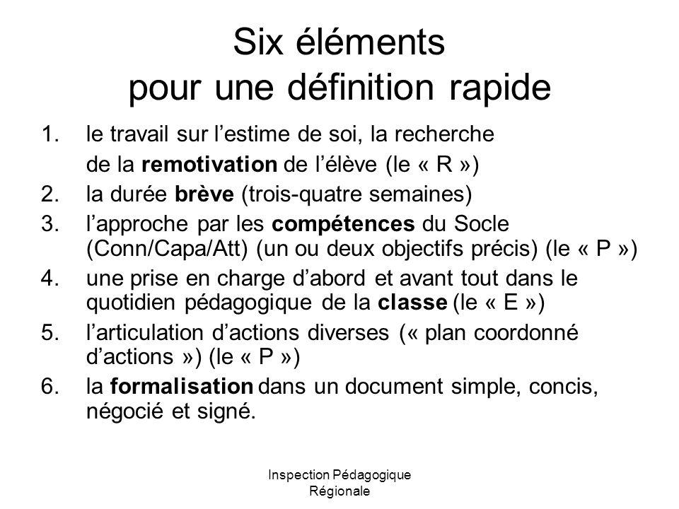 Inspection Pédagogique Régionale Six éléments pour une définition rapide 1.le travail sur l'estime de soi, la recherche de la remotivation de l'élève