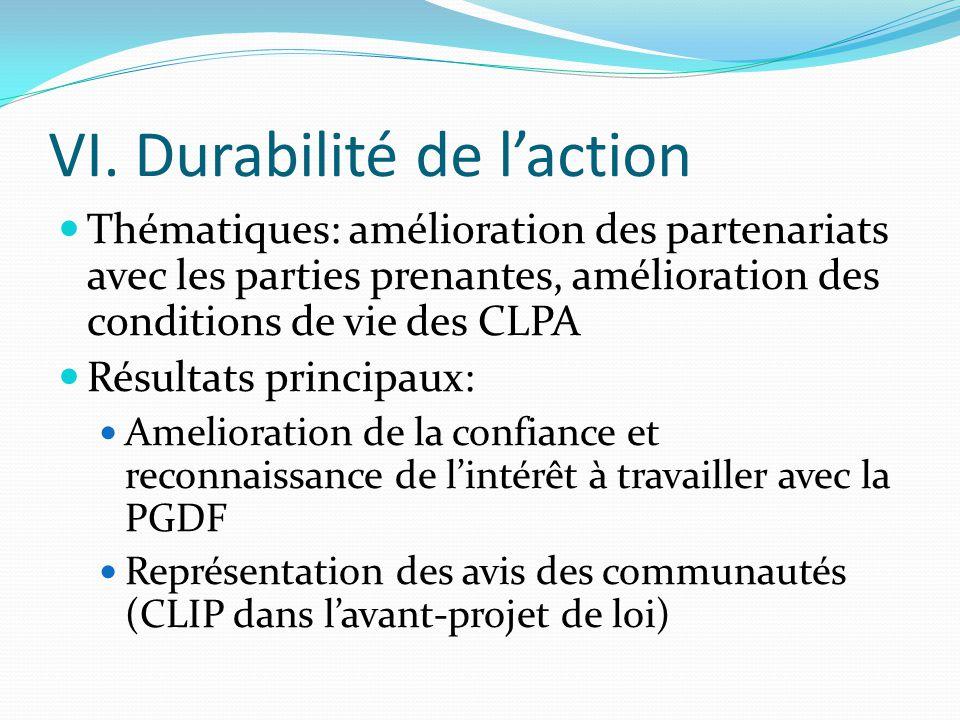 VI. Durabilité de l'action Thématiques: amélioration des partenariats avec les parties prenantes, amélioration des conditions de vie des CLPA Résultat