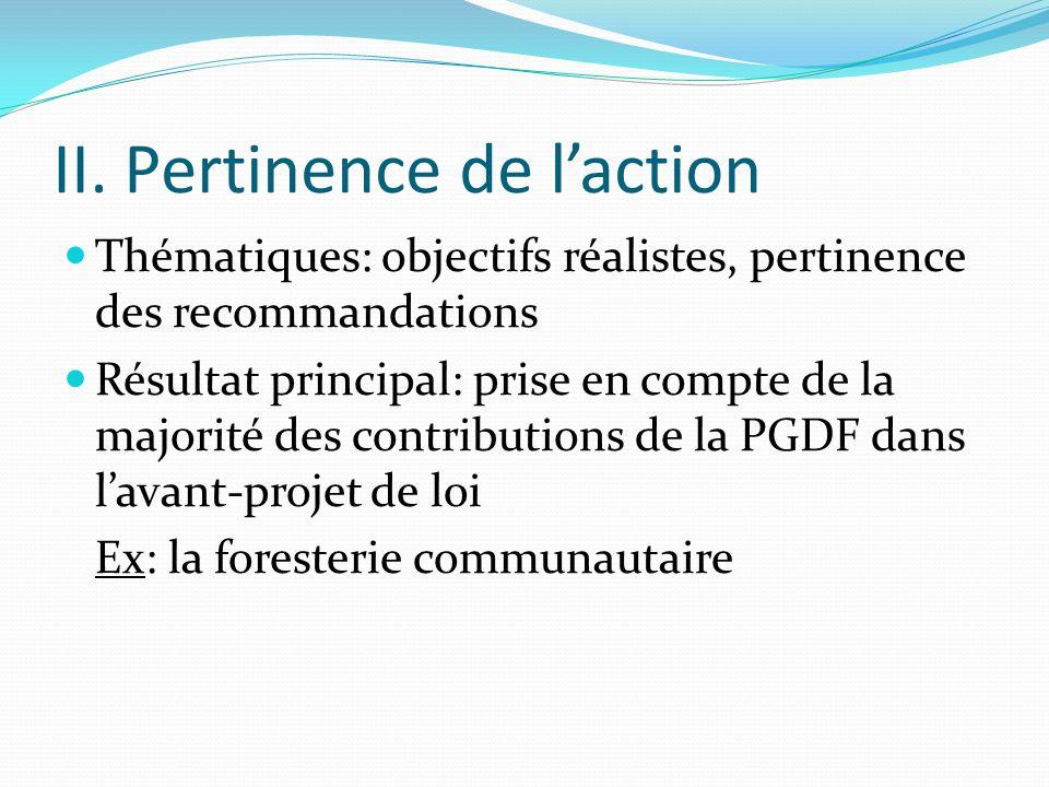 II. Pertinence de l'action Thématiques: objectifs réalistes, pertinence des recommandations Résultat principal: prise en compte de la majorité des con