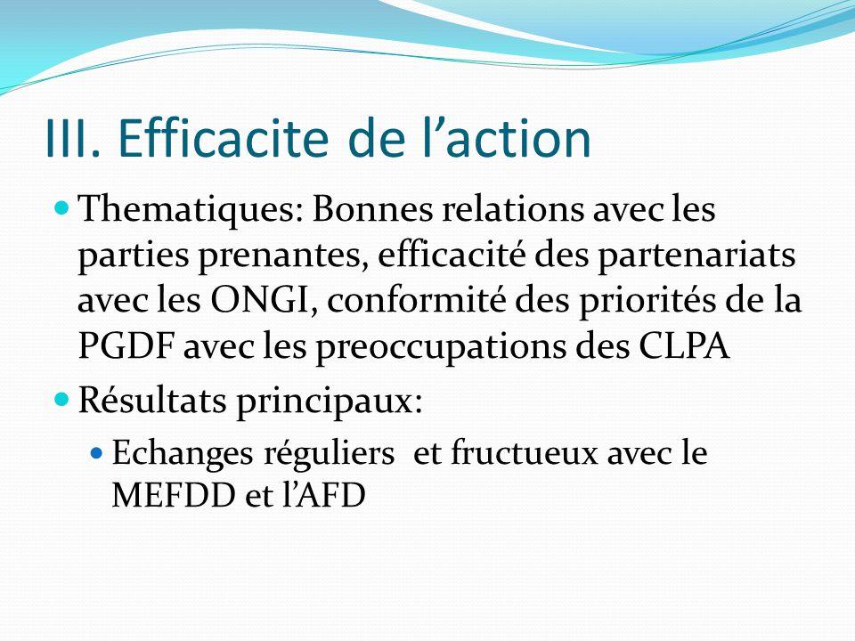 III. Efficacite de l'action Thematiques: Bonnes relations avec les parties prenantes, efficacité des partenariats avec les ONGI, conformité des priori