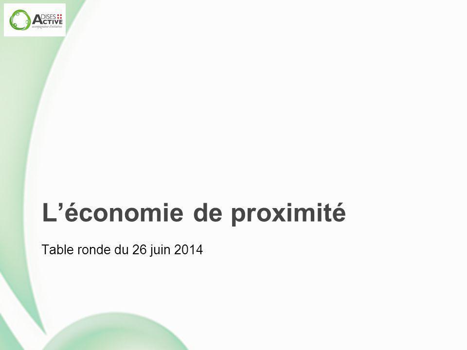 L'économie de proximité Table ronde du 26 juin 2014