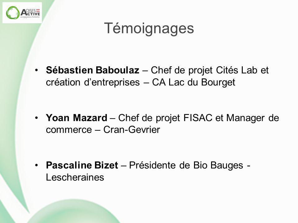 Témoignages Sébastien Baboulaz – Chef de projet Cités Lab et création d'entreprises – CA Lac du Bourget Yoan Mazard – Chef de projet FISAC et Manager