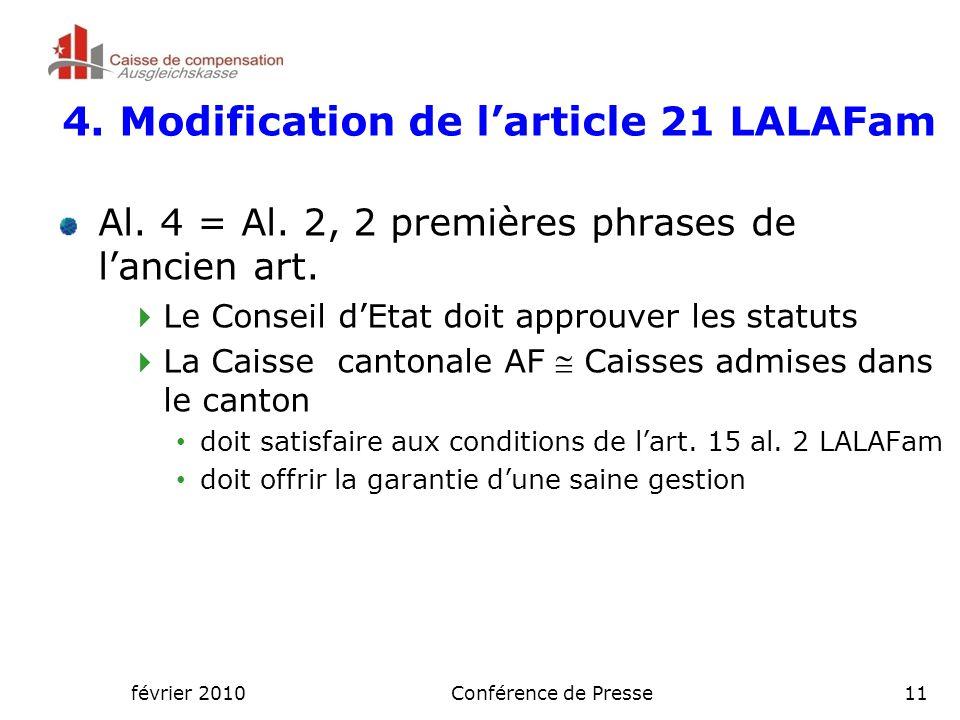 février 2010Conférence de Presse11 4. Modification de l'article 21 LALAFam Al.