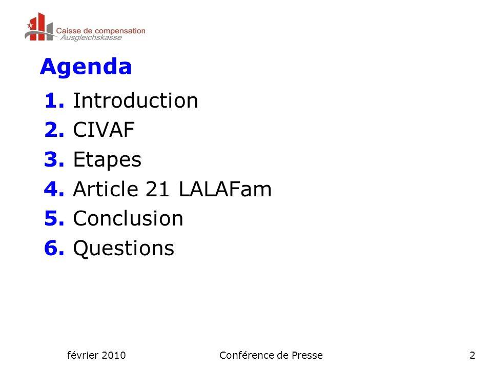 février 2010Conférence de Presse2 Agenda 1. Introduction 2.