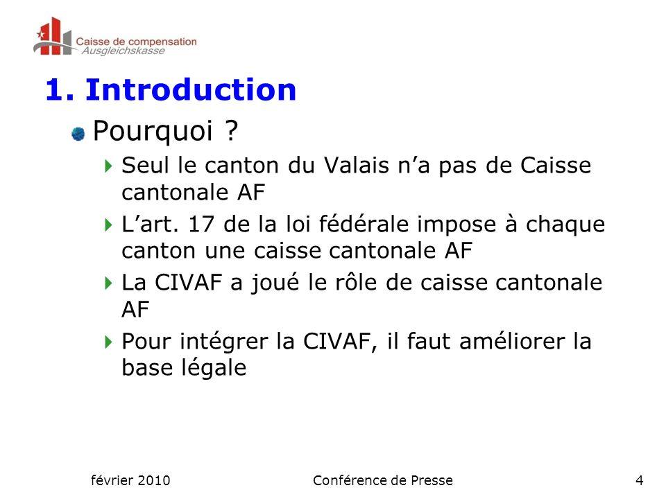 février 2010Conférence de Presse4 1. Introduction Pourquoi .