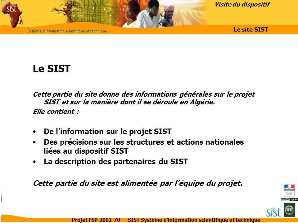 -Projet FSP 2002-70 – SIST Système d'information scientifique et technique Le SIST Cette partie du site donne des informations générales sur le projet