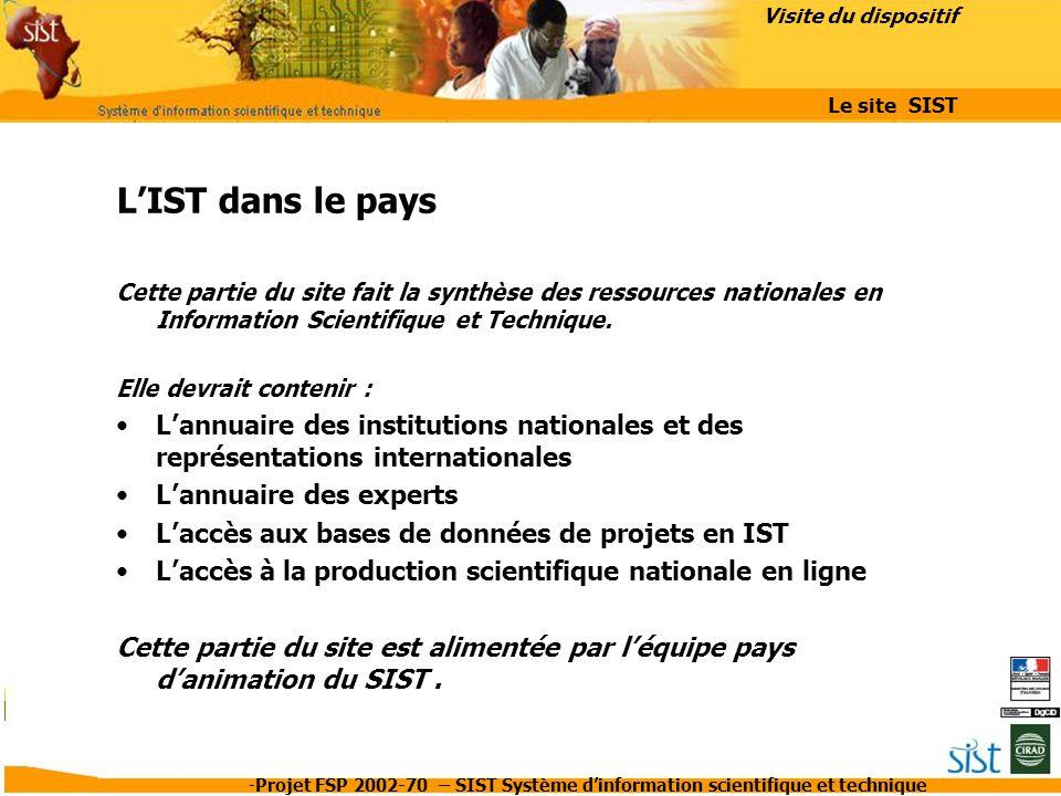 -Projet FSP 2002-70 – SIST Système d'information scientifique et technique L'IST dans le pays Cette partie du site fait la synthèse des ressources nat
