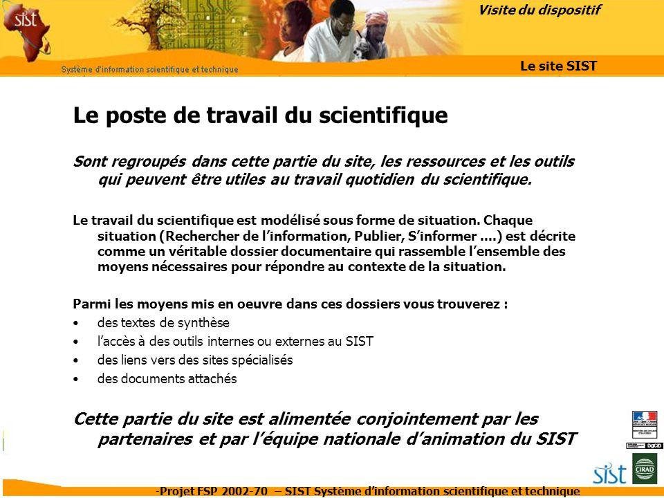 -Projet FSP 2002-70 – SIST Système d'information scientifique et technique Le poste de travail du scientifique Sont regroupés dans cette partie du sit