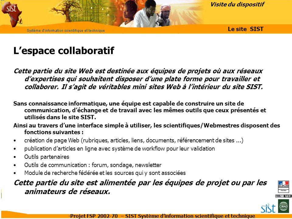 -Projet FSP 2002-70 – SIST Système d'information scientifique et technique L'espace collaboratif Cette partie du site Web est destinée aux équipes de