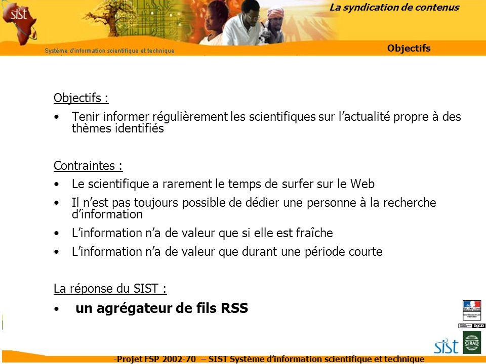 -Projet FSP 2002-70 – SIST Système d'information scientifique et technique Objectifs : Tenir informer régulièrement les scientifiques sur l'actualité