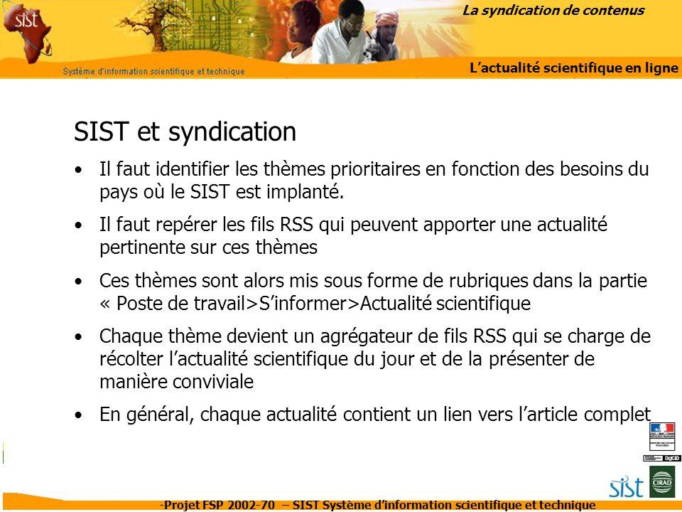 -Projet FSP 2002-70 – SIST Système d'information scientifique et technique SIST et syndication Il faut identifier les thèmes prioritaires en fonction
