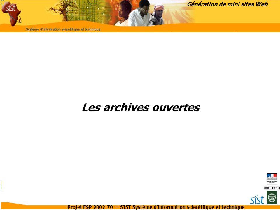 -Projet FSP 2002-70 – SIST Système d'information scientifique et technique Les archives ouvertes Génération de mini sites Web