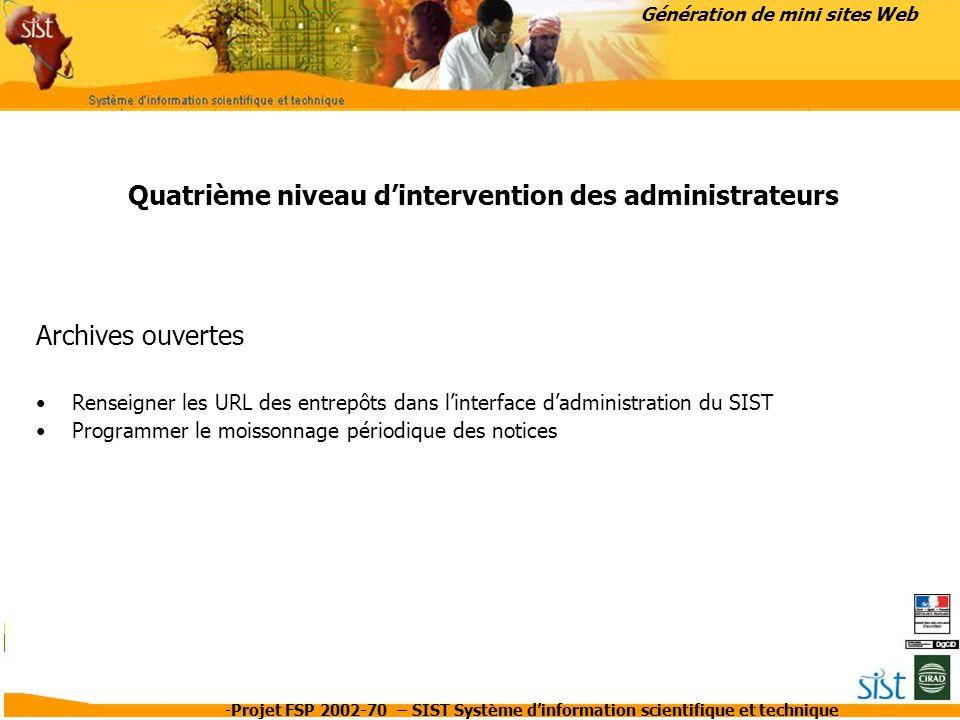 -Projet FSP 2002-70 – SIST Système d'information scientifique et technique Génération de mini sites Web Quatrième niveau d'intervention des administra