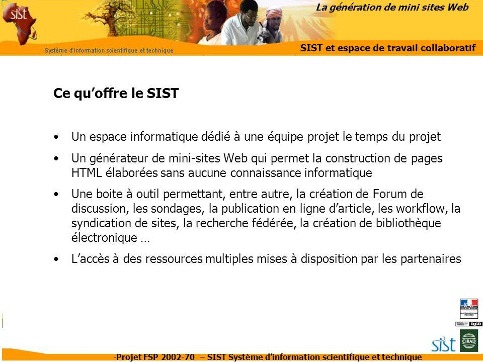 -Projet FSP 2002-70 – SIST Système d'information scientifique et technique Ce qu'offre le SIST Un espace informatique dédié à une équipe projet le tem