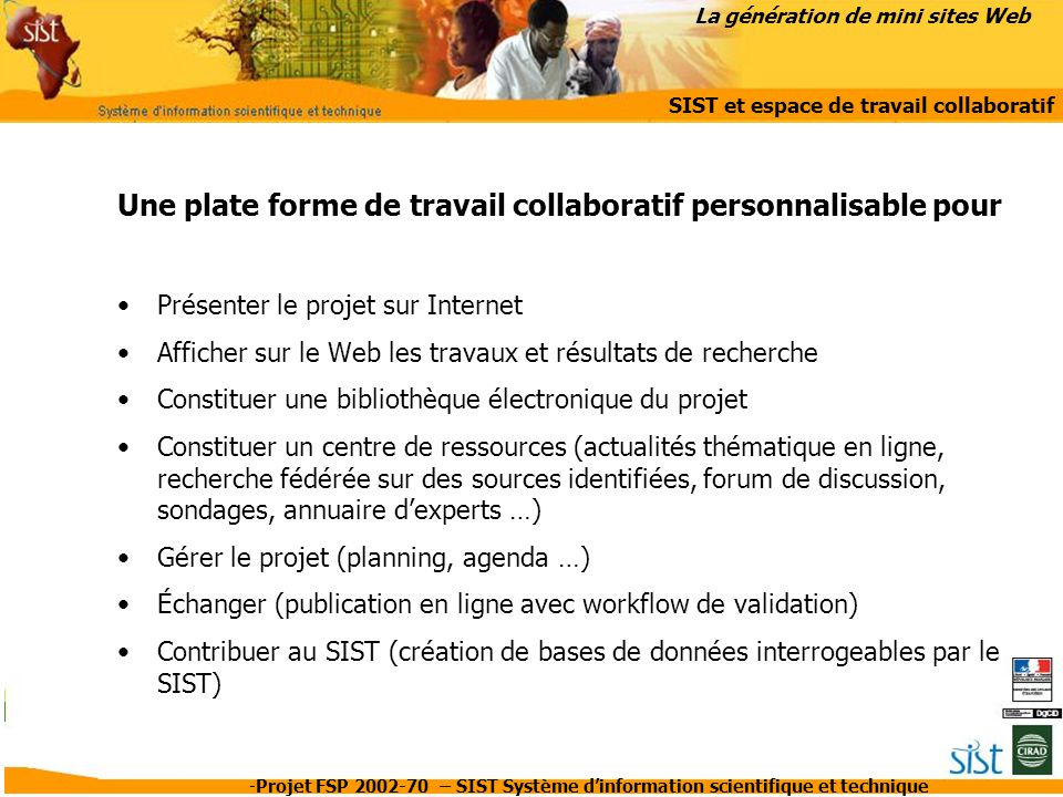 -Projet FSP 2002-70 – SIST Système d'information scientifique et technique Une plate forme de travail collaboratif personnalisable pour Présenter le p