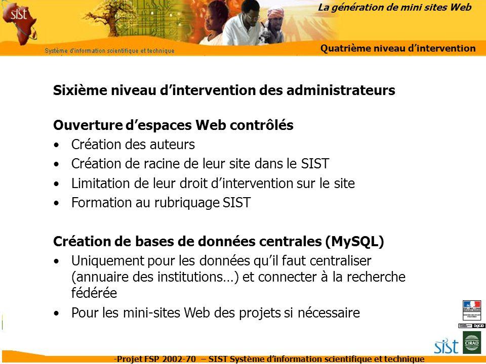 -Projet FSP 2002-70 – SIST Système d'information scientifique et technique Sixième niveau d'intervention des administrateurs Ouverture d'espaces Web c