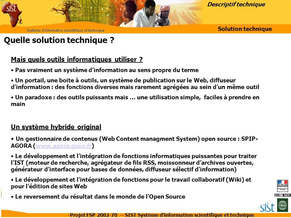 -Projet FSP 2002-70 – SIST Système d'information scientifique et technique Descriptif technique Mais quels outils informatiques utiliser ? Pas vraimen