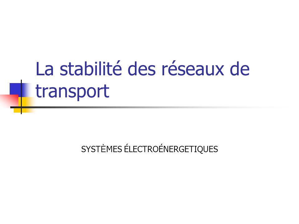 La stabilité des réseaux de transport SYST È MES ÉLECTROÉNERGETIQUES
