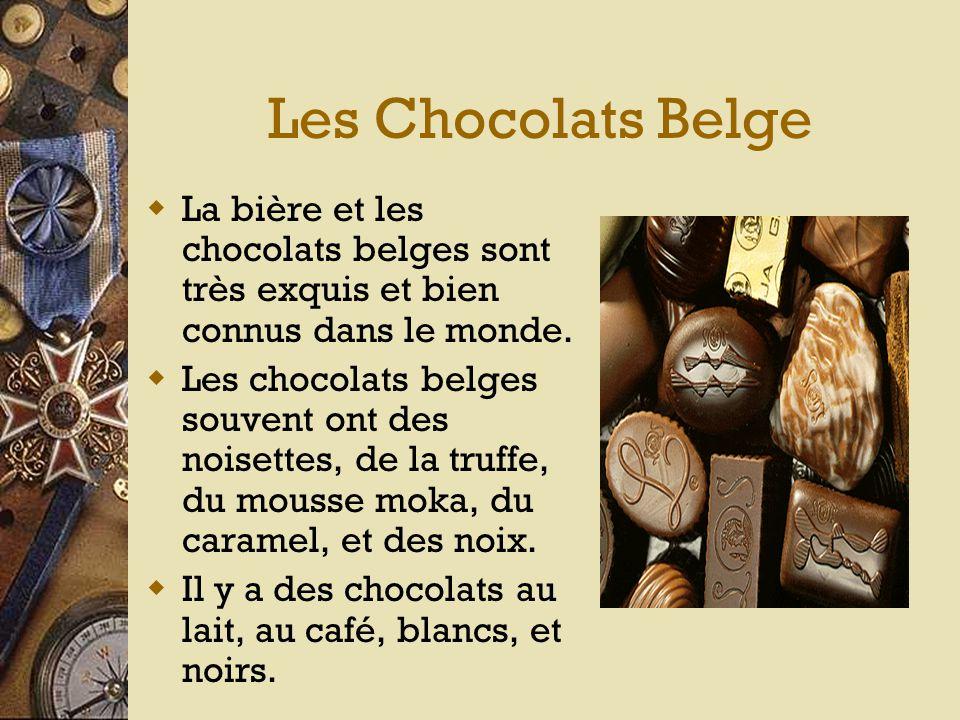 La Cuisine Belge  La cuisine belge est gourmet.  Elle a tous les styles français et allemande.  Il y a souvent des plats avec la viande et les frui