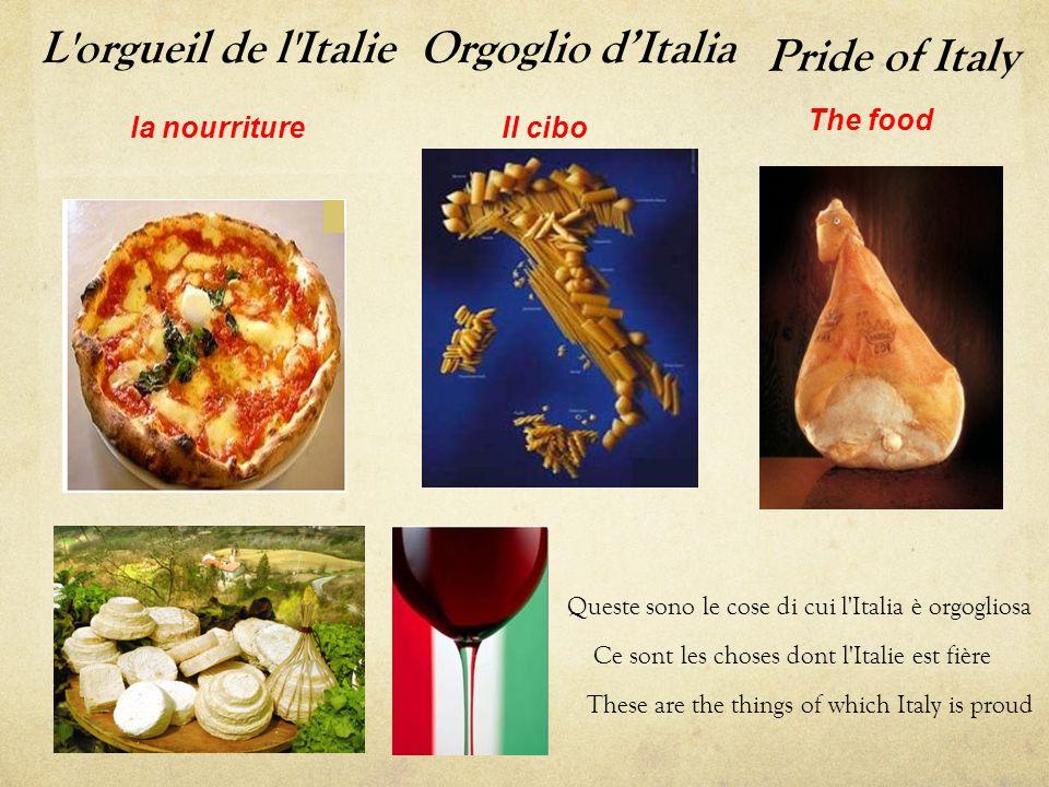 Pride of Italy The food These are the things of which Italy is proud Orgoglio d'Italia Il cibola nourriture L orgueil de l Italie Ce sont les choses dont l Italie est fière Queste sono le cose di cui l Italia è orgogliosa