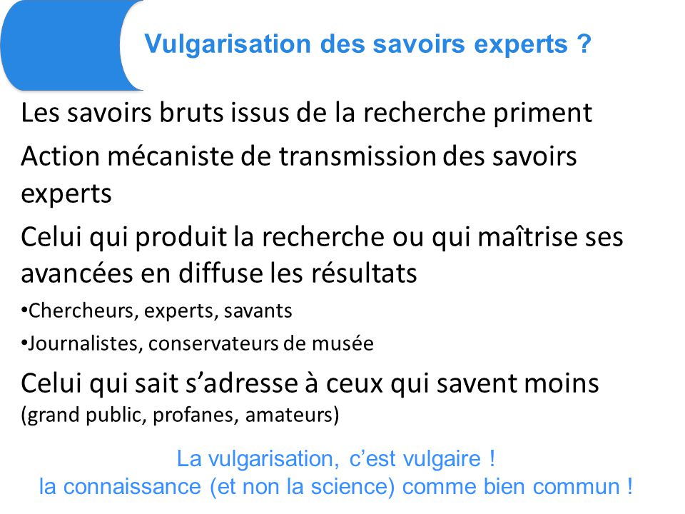 Vulgarisation des savoirs experts .