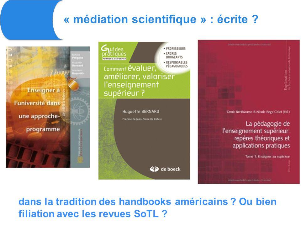 « médiation scientifique » : écrite . dans la tradition des handbooks américains .