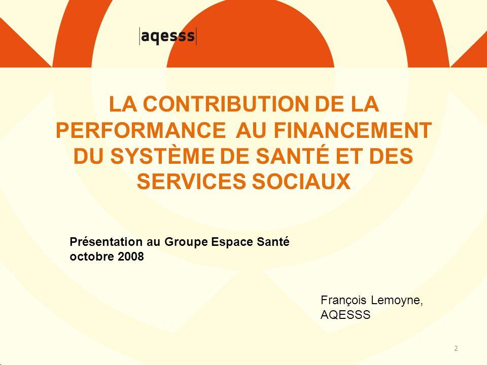 2 François Lemoyne, AQESSS Présentation au Groupe Espace Santé octobre 2008