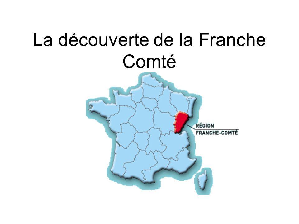 La découverte de la Franche Comté
