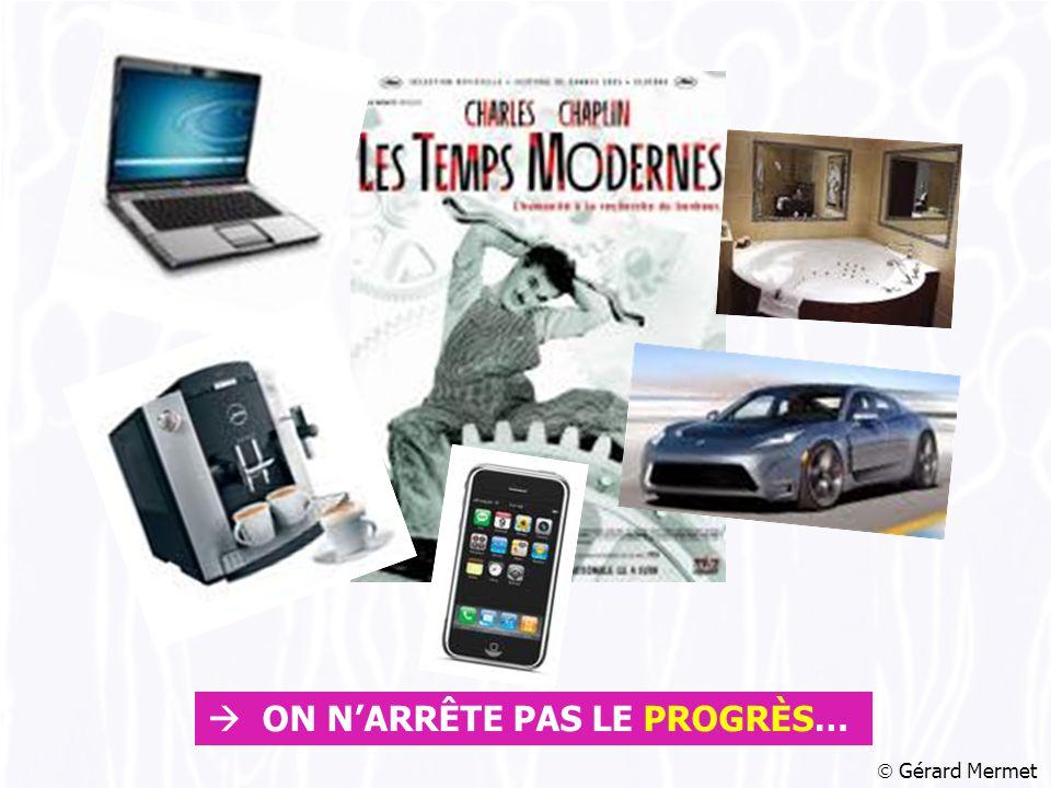  Gérard Mermet  ON N'ARRÊTE PAS LE PROGRÈS…