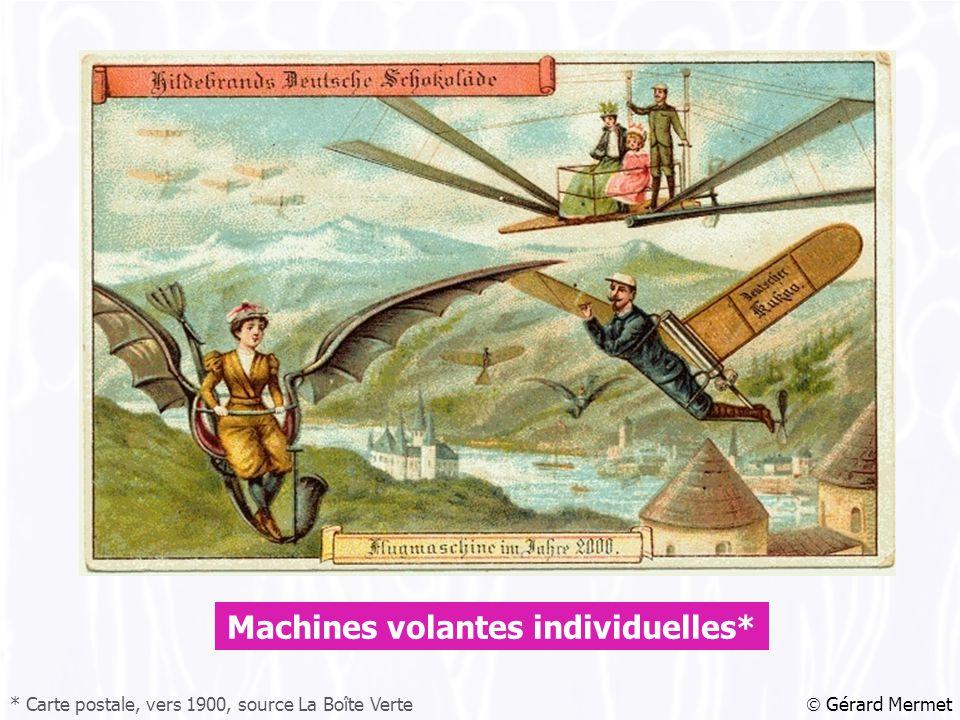  Gérard Mermet Machines volantes individuelles* * Carte postale, vers 1900, source La Boîte Verte