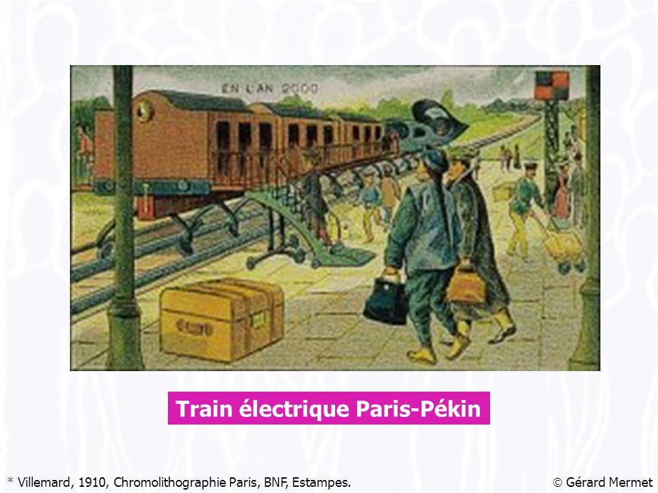  Gérard Mermet Train électrique Paris-Pékin * Villemard, 1910, Chromolithographie Paris, BNF, Estampes.