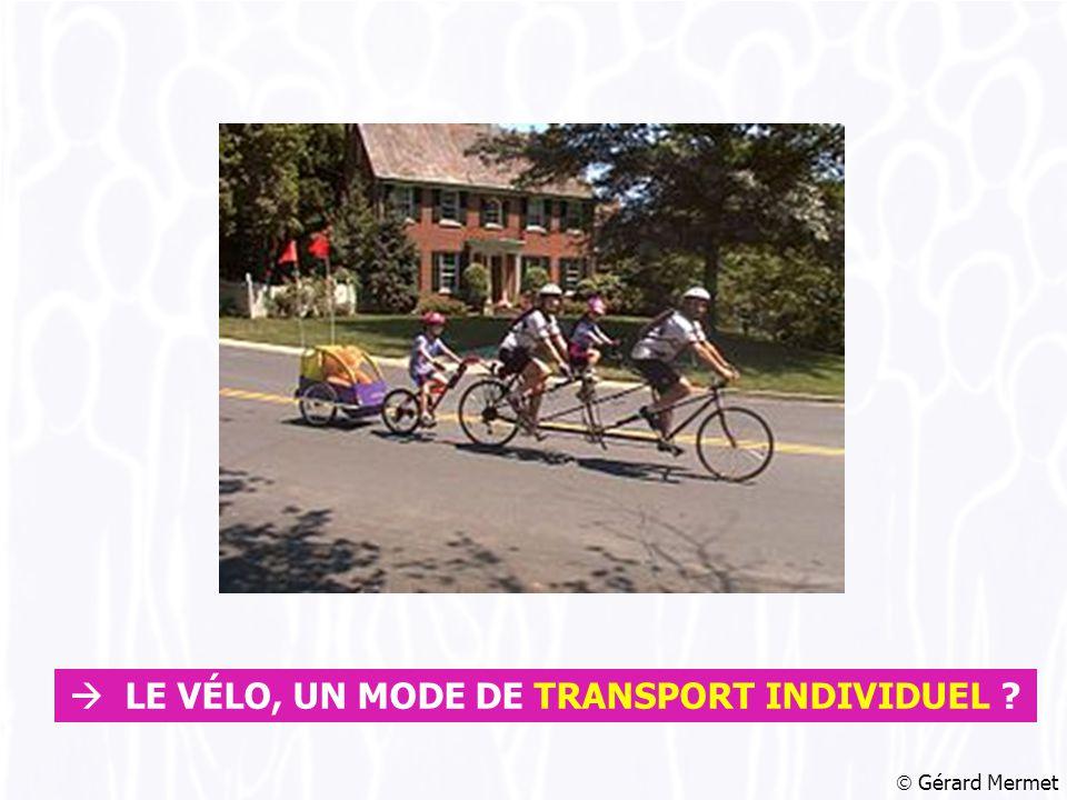  LE VÉLO, UN MODE DE TRANSPORT INDIVIDUEL  Gérard Mermet