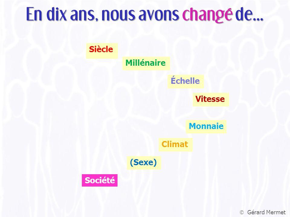  Gérard Mermet Siècle En dix ans, nous avons changé de...